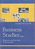 Business Studies Part - 1 Principles and Functions of Management for Class - 12  - 12113 by NCERT