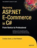 Beginning ASP.NET E-Commerce in C From Novice to Professional by Cristian Darie