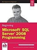 Beginning Microsoft SQL Server 2008 Programming by Robert Vieira