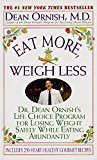 Eat More Weigh Less Dr. Dean Ornishs Program for Losing Weight Safely While Eating Abundantly by Dean Ornish