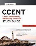 CCENT Study Guide Exam 100-101 ICND1 SYBEX by Todd Lammle