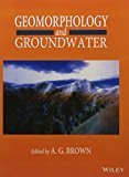 Geomorphology And Groundwater Pb 2016 by Brown A.G