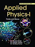 Applied Physics- Fields and Waves                        Paperback by Manjeet Singh , Dr. Deepak Tripathi & Dr. Hardeep Kumar Dr (Author)| Pustakkosh.com