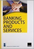 Banking Products and Services by Indian Institute of Banking and Finance