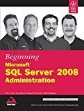 Beginning Microsoft SQL Server 2008 Administration by Chris Leiter