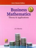 Business Mathematics  Theory And Applications 2nd ED by J.K.Sharma