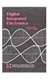 Digital Integrated Electronics by Herbert Taub
