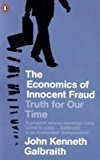 Economics Of Innocent FraudThe Truth For Our Time by John Kenneth Galbraith