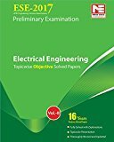 ESE 2017 Preliminary Exam Electrical Engineering - Topicwise Objective Solved Papers - Vol. 2 by ME Team