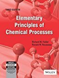 Elementry Principles of Chemical Processes by Richard M. Felder
