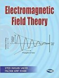 Electromagnetic Field Theory by Syed Hasan Saeed