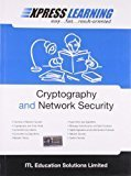 Express Learning Cryptography And Network Security by ITL ESL