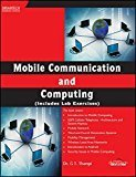 Mobile Communication and Computing Includes Lab Exercises DT-Engineering Text Book by Dr. G.T. Thampi