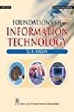 Foundations of Information Technology by D.S. Yadav