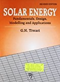 Solar Energy  Fundamentals Design Modelling and Application Revised Edition by Tiwari G N