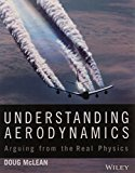 Understanding Aerodynamics Arguing From The Real Physics Pb 2016 by Mclean D.