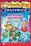 Geronimo Stilton Spacemice 3 Ice Planet Adventure by Geronimo Stilton