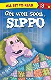 Get Well Soon Sippo All Set to Read by Om Books Editorial Team