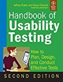 Handbook of Usability Testing How to Plan Design and Conduct Effective Tests by Jeffrey Rubin