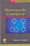Anes Chemistry Series Heterocyclic Chemistry by R.K. Parashar