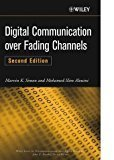 Digital Communication Over Fading Channels by Marvin K Simon And Mohamed Slim Alouini And Wiley