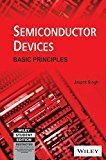 Semiconductor Devices Basic Principles by Jasprit Singh