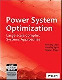 Power System Optimization Large-scale Complex Systems Approaches by Haoyong Chen