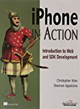 Iphone in Action Introduction to Web and SDK Development by Christopher Allen