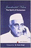 Jawaharlal Nehru The Spirit of Humanism by Saxena
