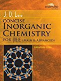 J.D. Lee Concise Inorganic Chemistry for JEE Main  Advanced by Sudarsan Guha