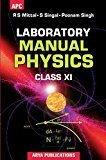 Laboratory Manual Physics Class- XI by Poonam Singh