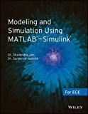Modeling and Simulation Using MATLAB - Simulink For ECE by Shailendra Jain