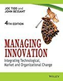 Managing Innovation Integrating Technological Market and Organizational Change by Joe Tidd