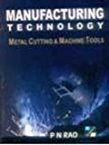 Manufacturing Technology Metal Cutting And Machine Tools by Posinasetti Nageswara Rao