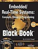 Embedded  Real-Time Systems Concepts Design and Programming Black Book New ed MISL-DT by Dr. K.V.K Prasad
