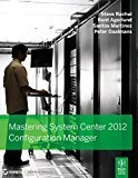 Mastering System Center 2012 Configuration Manager Sybex by Steve Rachui