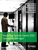 Mastering System Center 2012 Operations Manager SYBEX by Bob Cornelissen