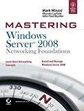 Mastering Windows Server 2008 Networking Foundations by Mark Minasi