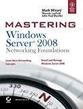 Mastering Windows Server 2008 Networking Foundations by Mark Minasi