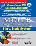 MCITP 5-in-1 Study System Windows Server 2008 Enterprise Administrator 2011ed by Kogent Learning Solutions Inc.