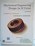 Mechanical Engineering Design by Joseph E Shigley