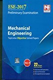 ESE 2017 Preliminary Exam Mechanical Engineering - Topicwise Objective Solved Papers - Vol. 2 by ME Team