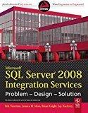 Microsoft SQL Server 2008 Integration Services Problem-Design-Solution by Erik Veerman