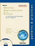 Moving Applications to the Cloud on the Microsoft Windows Azure Platform by Dominic Betts