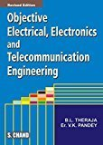 Objective Electrical Electronic and Telecommunication Engineering by A.K.Theraja B.L. Theraja