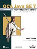 OCA Java SE 7 Programmer I Certification Guide Prepare for The 1Z0-803 Exam Manning by Mala Gupta