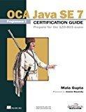 OCA Java SE 7 Programmer I Certification Guide Prepare for The 1Z0-803 Exam Manning by Mala Gupta