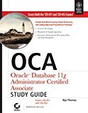 OCA Oracle Database 11g Administrator Certified Associate Study Guide Exams 1Z0-051 and 1Z0-052 by Biju Thomas