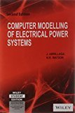 Computer Modeling of Electrical Power Systems 2ed by N.R. Watson J. Arrillaga