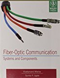 Fiber-Optic Communication Systems and Components by Sunita P. Ugale Vivekanand Mishra